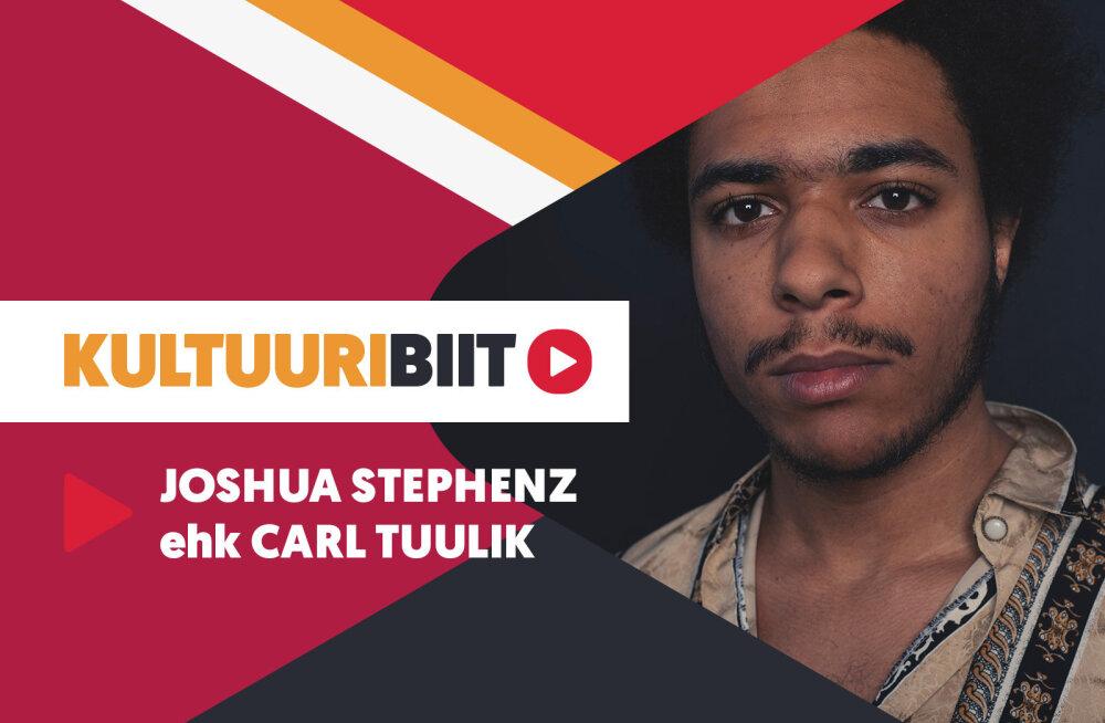 KULTUURIBIIT | Muusik Joshua Stephenzi ehk Carl Tuuliku playlist
